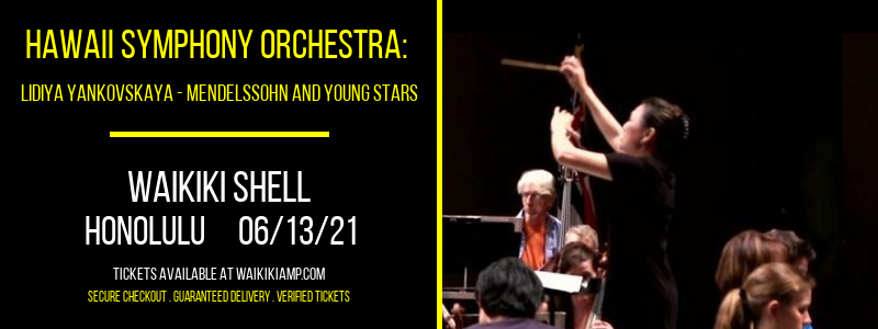 Hawaii Symphony Orchestra: Lidiya Yankovskaya - Mendelssohn And Young Stars at Waikiki Shell
