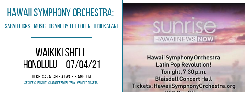 Hawaii Symphony Orchestra: Sarah Hicks - Music For and By The Queen Lili'uokalani at Waikiki Shell